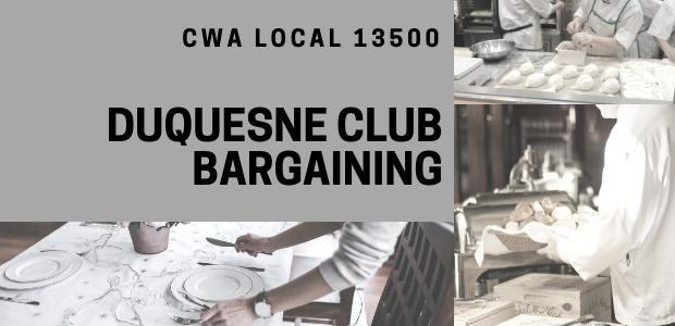 CWA Local 13500 Duquesne Club Bargaining with restaurant service images.